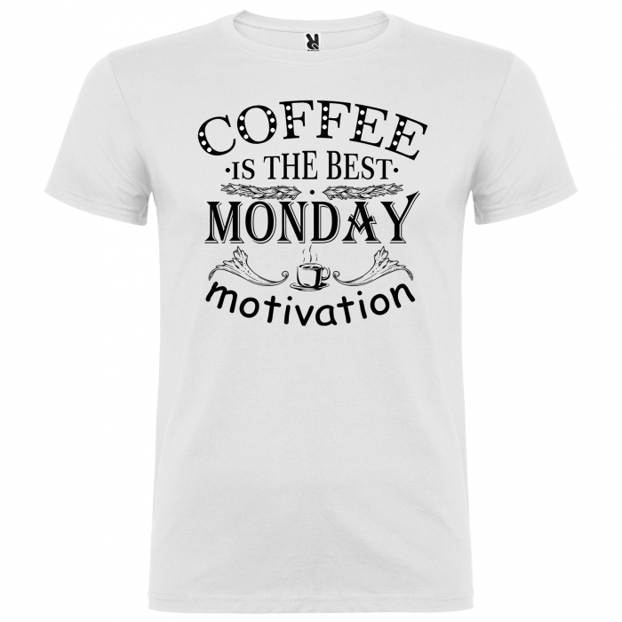 Tricou Coffee is the best monday motivation [3]