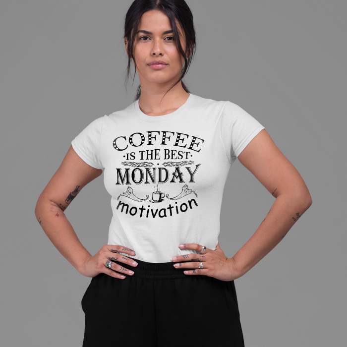 Tricou Coffee is the best monday motivation [1]