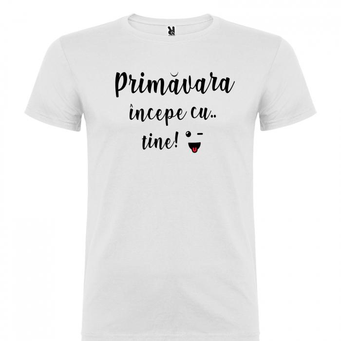 Tricou  Primavara incepe cu tine [1]