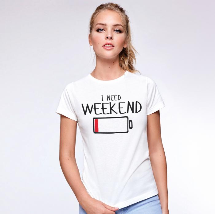 Tricou  I need weekend [1]