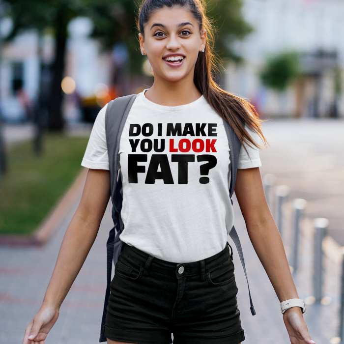 Tricou DO I MAKE YOU LOOK FAT [0]