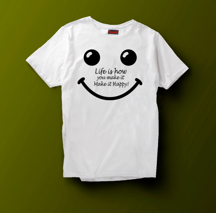 Tricou  Life is how you make it make it happy [5]