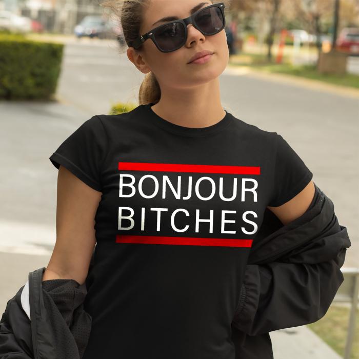 Tricou BONJOUR BITCHES [0]