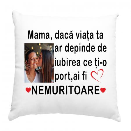 Perna personalizata cu poza si text mama daca viata ta ar depinde de iubirea ce ti-o port ai fi nemuritoare [1]
