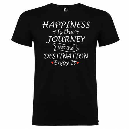 Tricou HAPPINESS IS THE JOURNEY NOT THE DESTINATION ENJOY IT [2]