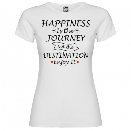 Tricou HAPPINESS IS THE JOURNEY NOT THE DESTINATION ENJOY IT [1]