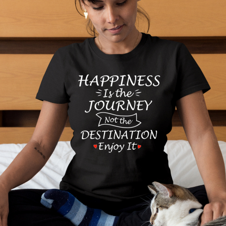 Tricou HAPPINESS IS THE JOURNEY NOT THE DESTINATION ENJOY IT [0]