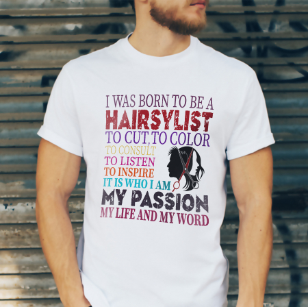 Tricou I Was Born To Be a Hairstylist [1]