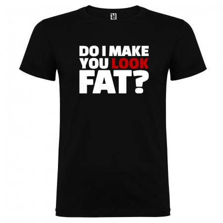 Tricou DO I MAKE YOU LOOK FAT [3]