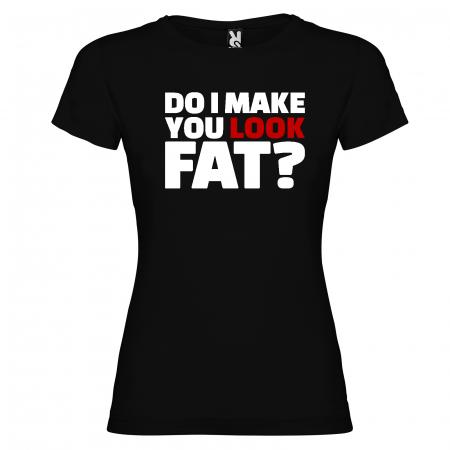 Tricou DO I MAKE YOU LOOK FAT [1]