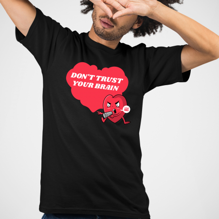 Tricou Don t trust your brain [4]