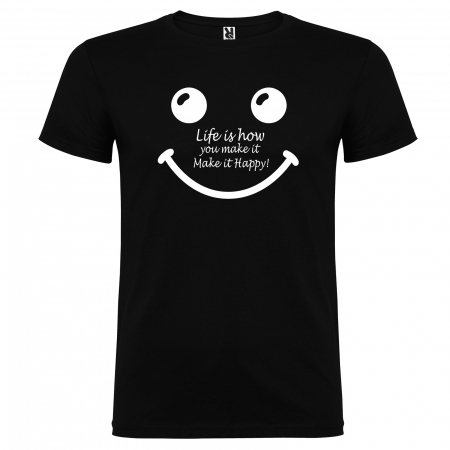 Tricou  Life is how you make it make it happy [4]