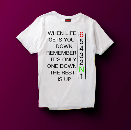 Tricou WHEN LIFE GETS YOU DOWN [5]