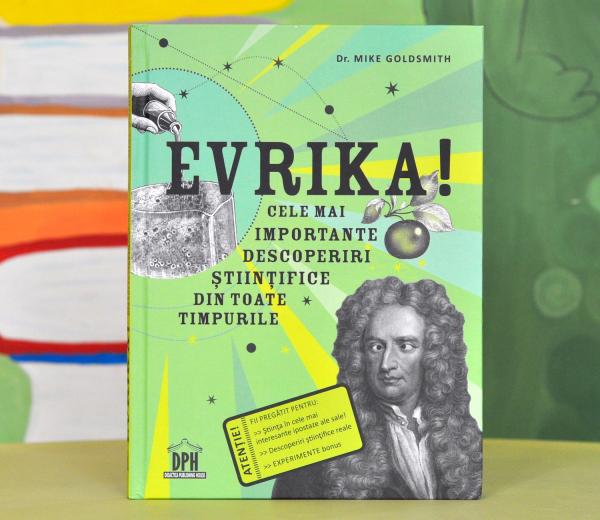EVRIKA. Cele mai importante descoperiri științifice din toate timpurile  - Mike Goldsmith 0