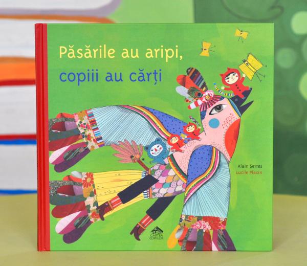 PĂSĂRILE AU ARIPI, COPIII AU CĂRȚI - Alain Serres 0