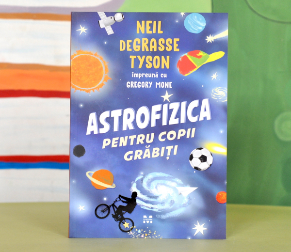 ASTROFIZICA PENTRU COPII GRĂBIȚI - Neil de Grasse Tyson, Gregory Mone 0