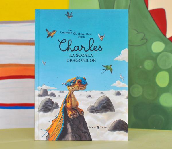CHARLES LA ȘCOALA DRAGONILOR - Alex Cousseau 0