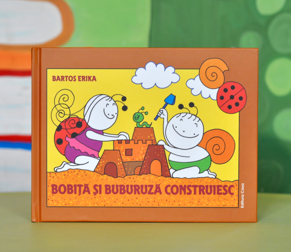 BOBIȚĂ ȘI BUBURUZĂ CONSTRUIESC - Bartos Erika 0