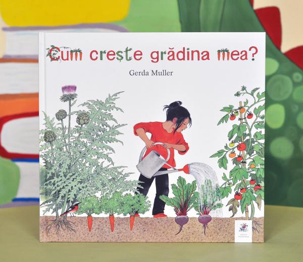 CUM CREȘTE GRĂDINA MEA - Gerda Muller 0