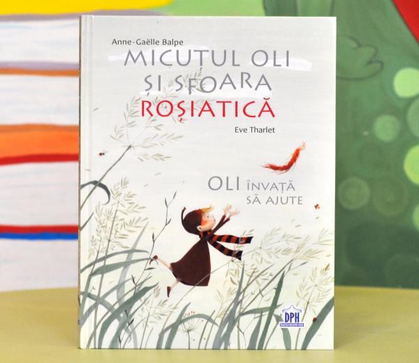 MICUȚUL OLI ȘI SFOARA ROȘIATICĂ - Anne-Gaelle Balpe, Eve Tharlet [0]