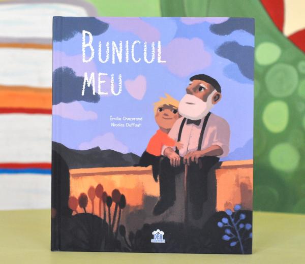 BUNICUL MEU - Emilie Chazerand, Nicolas Duffaut [0]