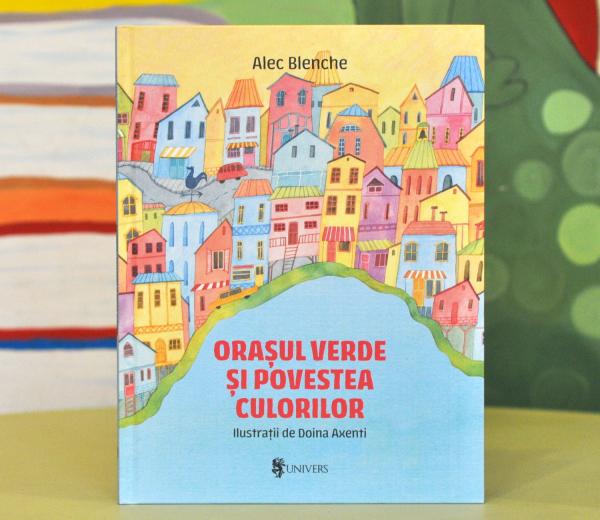 ORAȘUL VERDE ȘI POVESTEA CULORILOR - Alec Blenche 0