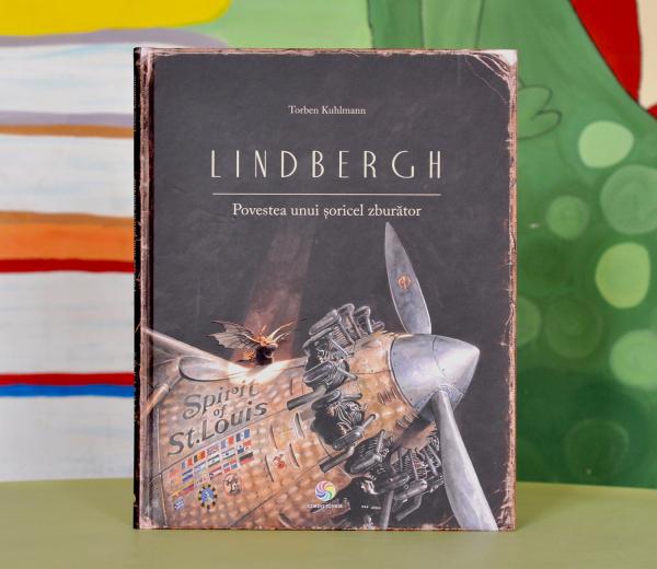 LINDBERGH. POVESTEA UNUI ŞORICEL ZBURĂTOR - Torben Kuhlmann 0