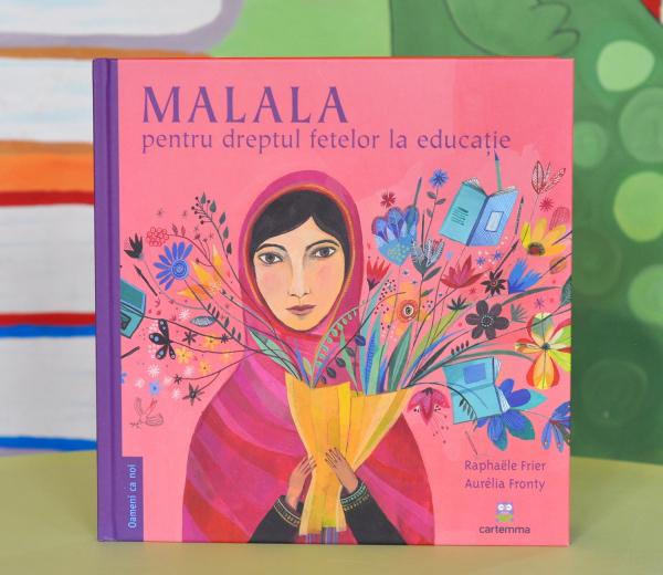 MALALA PENTRU DREPTUL FETELOR LA EDUCAȚIE - Raphaele Frier [0]