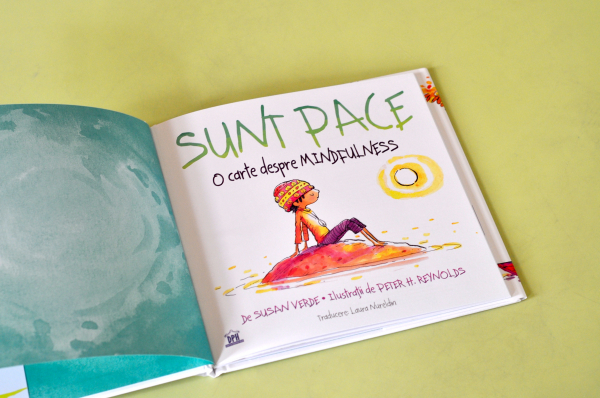 SUNT PACE: O CARTE DESPRE MINDFULNESS - Susan Verde, Peter H. Reynolds 1