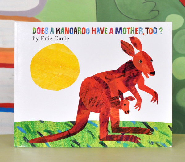 DOES A KANGAROO HAVE A MOTHER, TOO? - Eric Carle 0