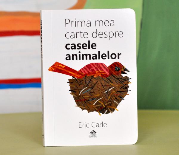 PRIMA MEA CARTE DESPRE CASELE ANIMALELOR - Eric Carle 0