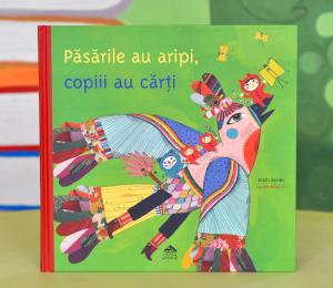 PĂSĂRILE AU ARIPI, COPIII AU CĂRȚI - Alain Serres0