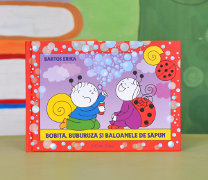 BOBITĂ, BUBURUZĂ ȘI BALOANELE DE SĂPUN - Bartos Erika0