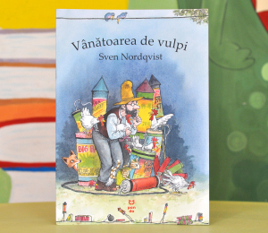 """VÂNĂTOAREA DE VULPI  - (Seria """"Pettson și Findus"""") - Sven Nordqvist0"""