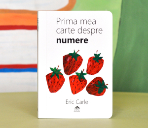 PRIMA MEA CARTE DESPRE NUMERE - Eric Carle [0]