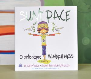 SUNT PACE: O CARTE DESPRE MINDFULNESS - Susan Verde, Peter H. Reynolds0