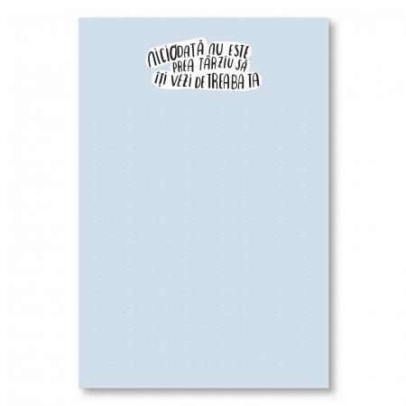 Notepad - Niciodată nu este prea târziu să îți vezi de treaba ta [0]