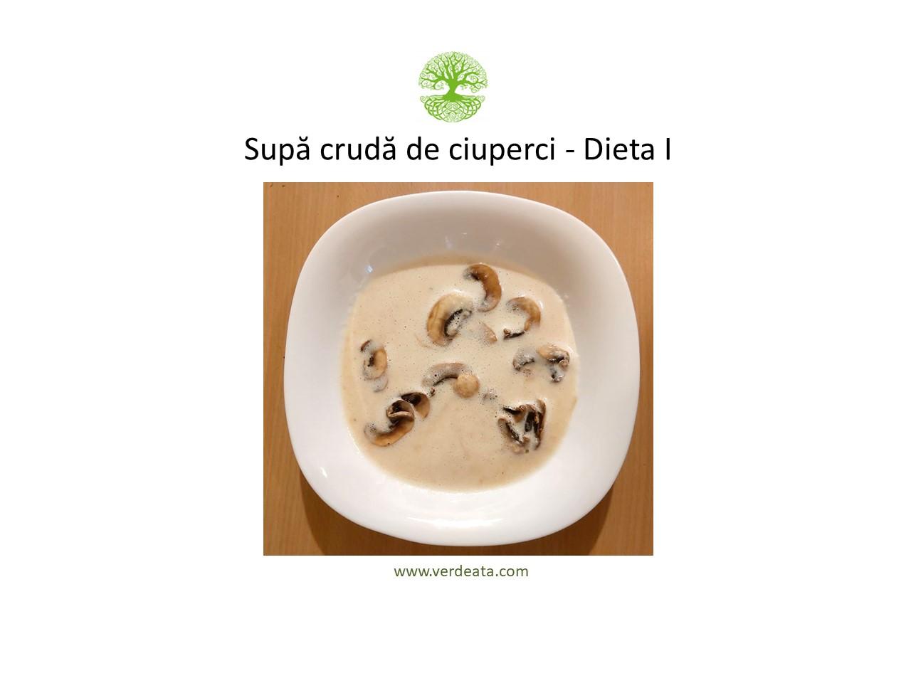 Supă crudă de ciuperci - Dieta I