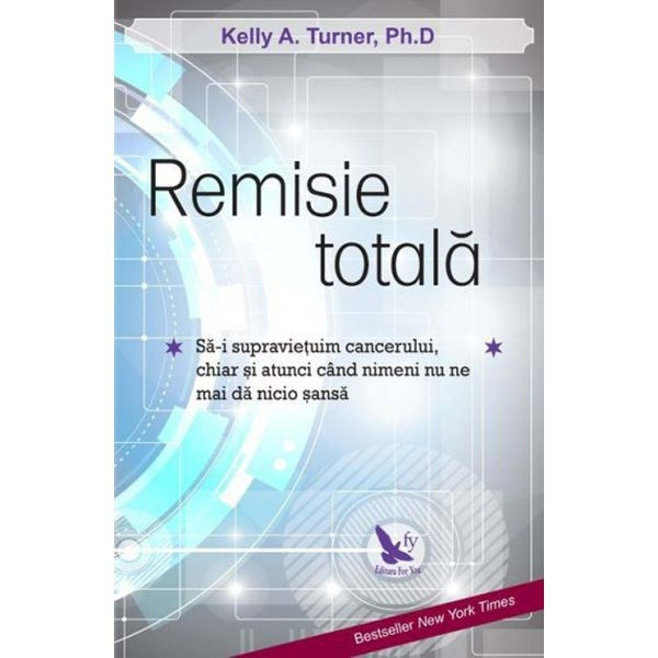 Remisie totala - dr.Kelly A.Turner 0