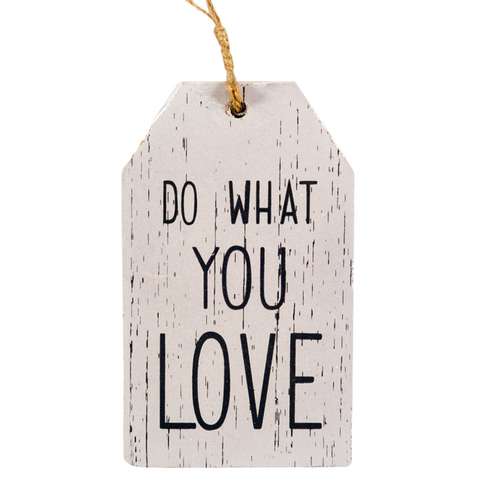 "Decorațiune din lemn  ""DO WHAT YOU LOVE "".11x6,5cm [0]"