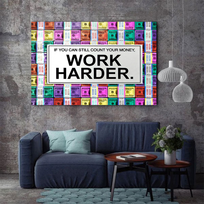 Tablou Canvas - Work harder 2