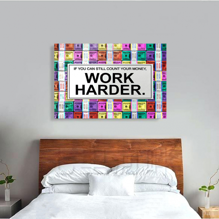 Tablou Canvas - Work harder 3