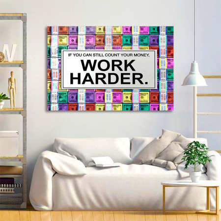 Tablou Canvas - Work harder1