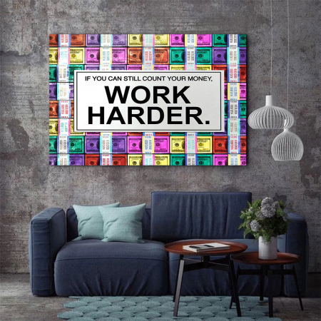 Tablou Canvas - Work harder2