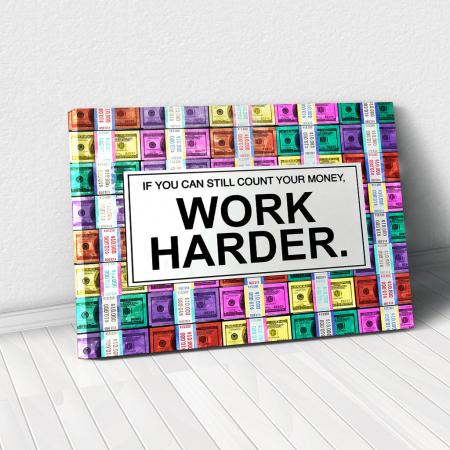 Tablou Canvas - Work harder [0]