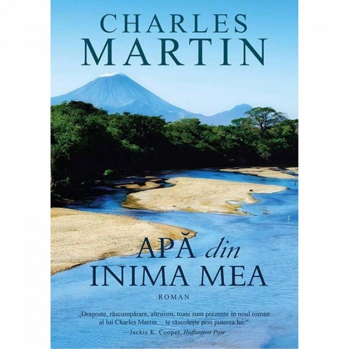 Charles Martin - Apa din inima mea [0]