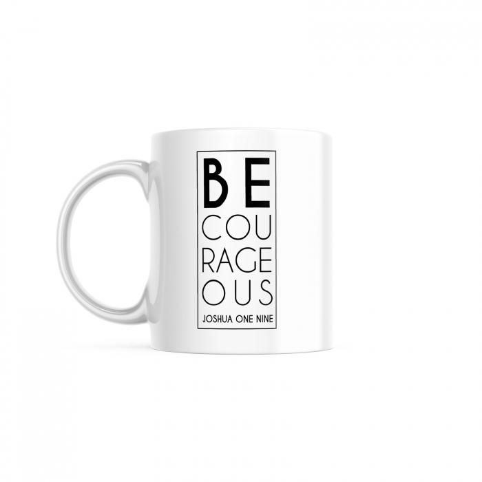 Cană cu mesaj creștinBe Courageous [0]