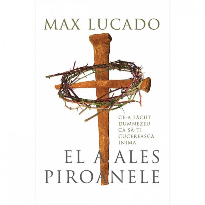 Carte crestina El a ales piroanele - Max Lucado [0]