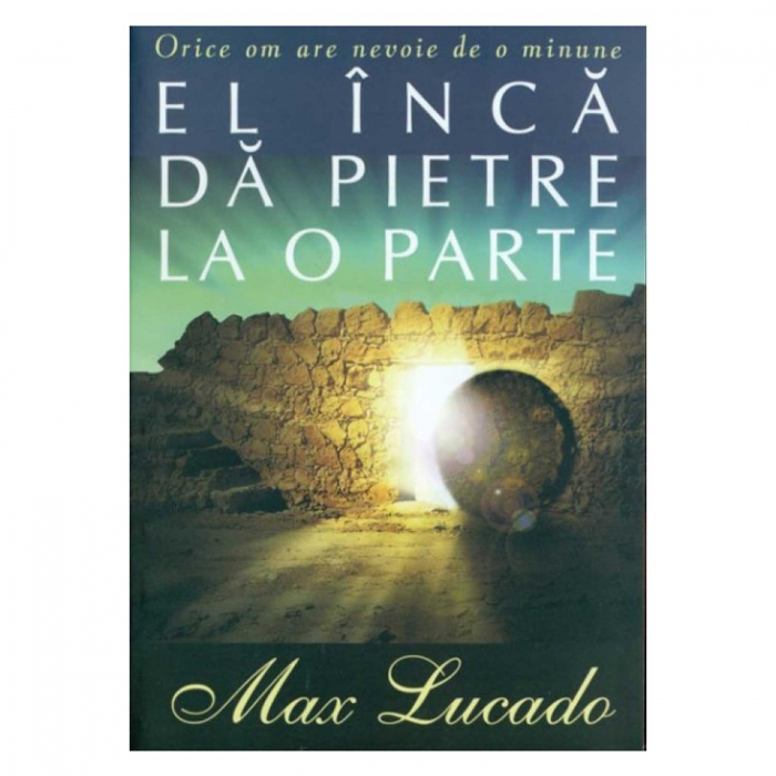 Carte crestina El inca da pietre la o parte - Max Lucado [0]