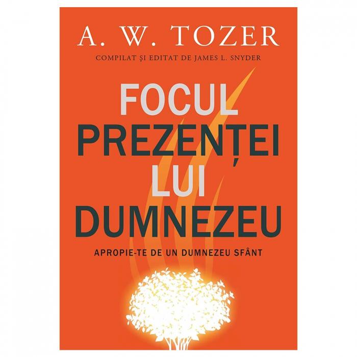 Carte crestina Focul prezentei lui Dumnezeu - A.W. Tozer [0]